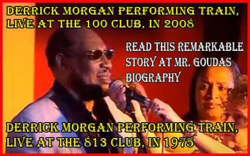 Mr.Derrick Morgan proceeded to sing into the wee hours of the morning non-stop. He sang anything from Mule Train to the Donkey Train and all the trains between.  What a talented entertainer he was (and still is)